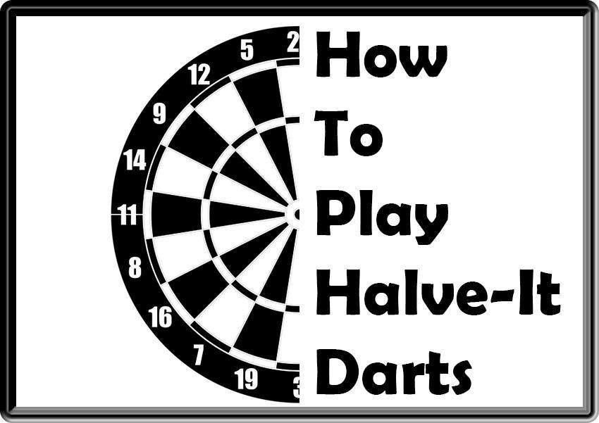 How To Play Halve-It Darts