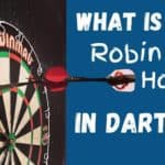 What is a Robin Hood in darts