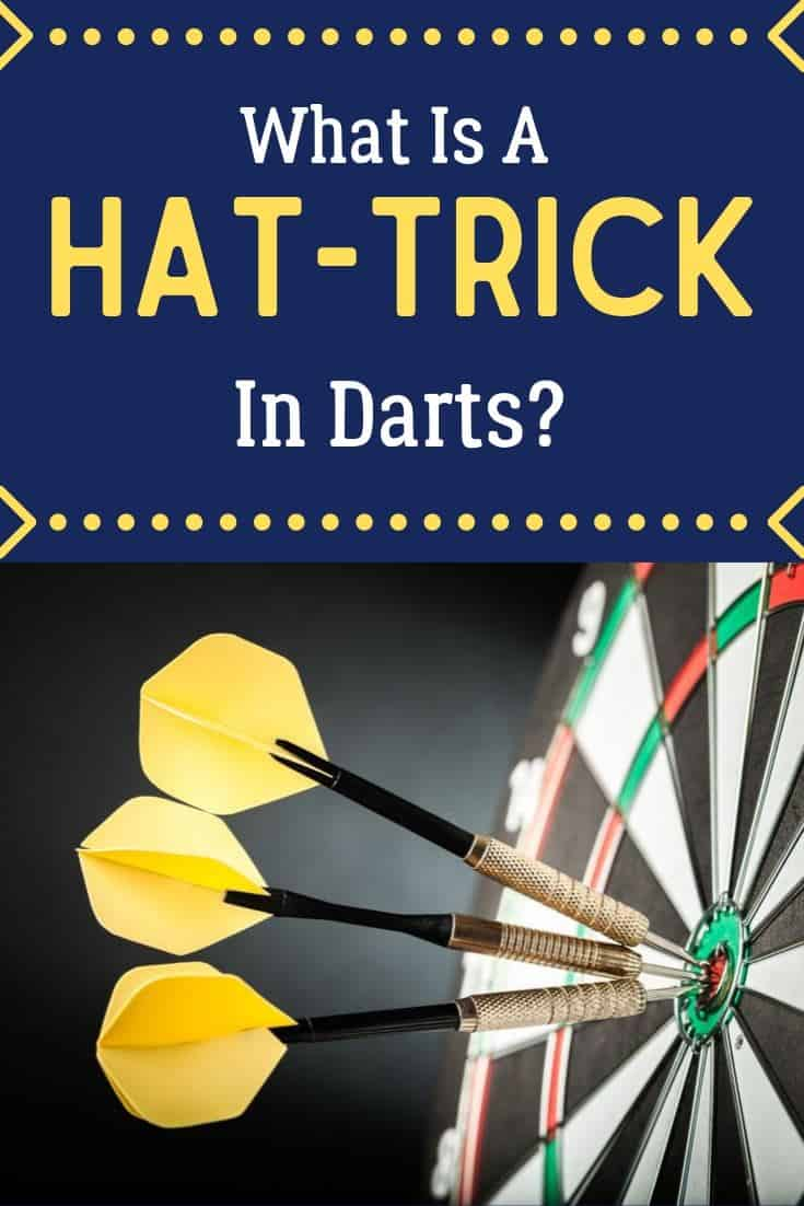 What Is A Hat Trick In Darts Darthelp Com
