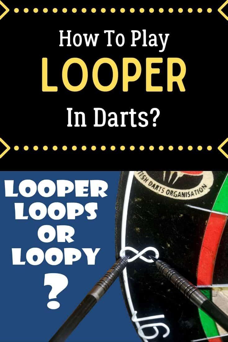 Learn to play looper darts